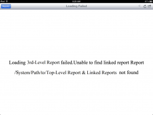 "Mobi error screenshot ""Loading 3rd-Level Report failed.Unable to find linked Report /System/Path/to/Top-Level Report & Linked Reports not found."