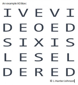 An example XO Box: the letters I V E V I D E O E D S I X I S L E S E L D E R E D, arranged in a 5-by-5 square. © J. Hunter Johnson